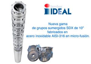 """Grupos Sumergidos SDX de 10"""" AISI-316 en micro-fusión"""